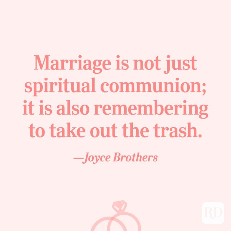 """""""Marriage is not just spiritual communion; it is also remembering to take out the trash.""""—Joyce Brothers"""