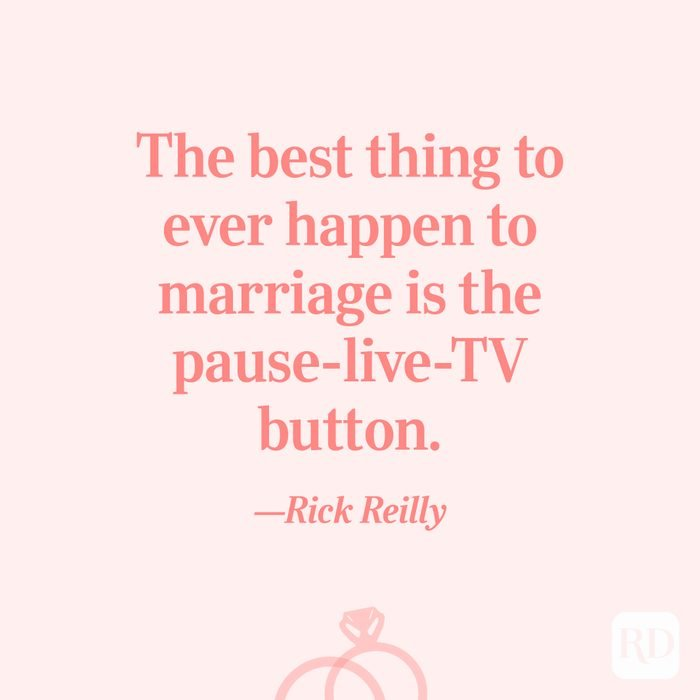 """""""The best thing to ever happen to marriage is the pause-live-TV button.""""—Rick Reilly"""