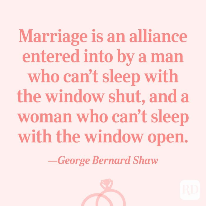 """""""Marriage is an alliance entered into by a man who can't sleep with the window shut, and a woman who can't sleep with the window open.""""—George Bernard Shaw"""