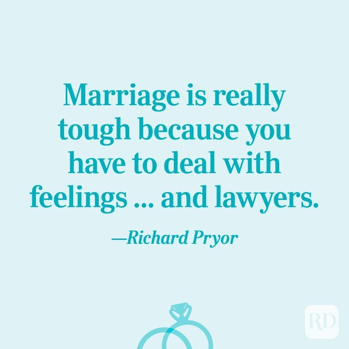 """""""Marriage is really tough because you have to deal with feelings ... and lawyers.""""—Richard Pryor"""