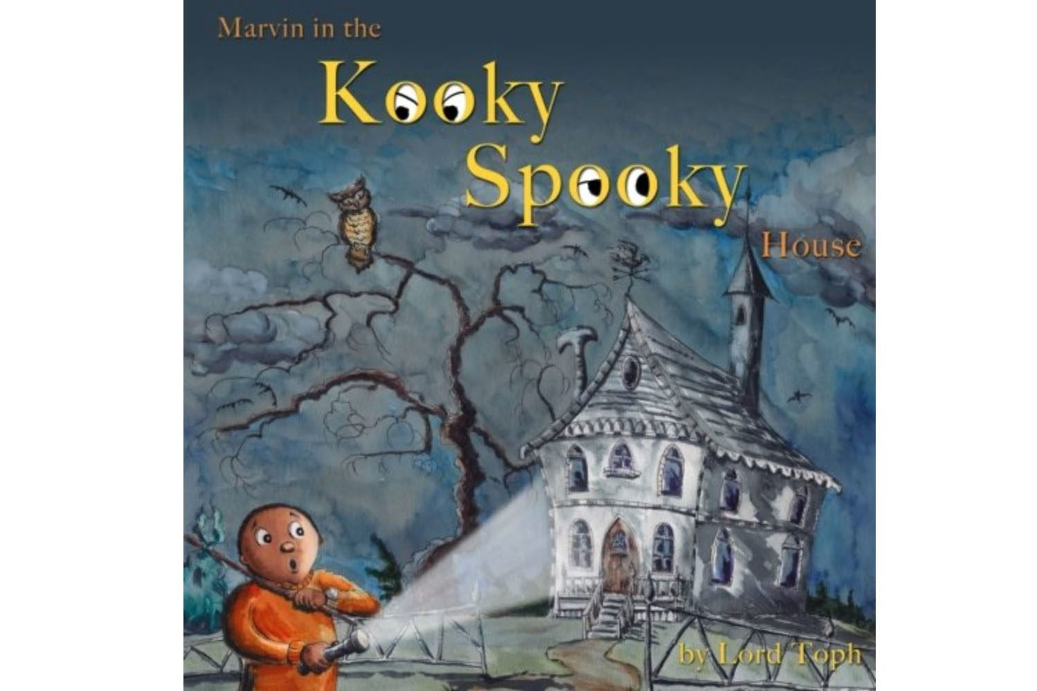 Marvin in the Kooky Spooky House written and illustrated by Lord Toph