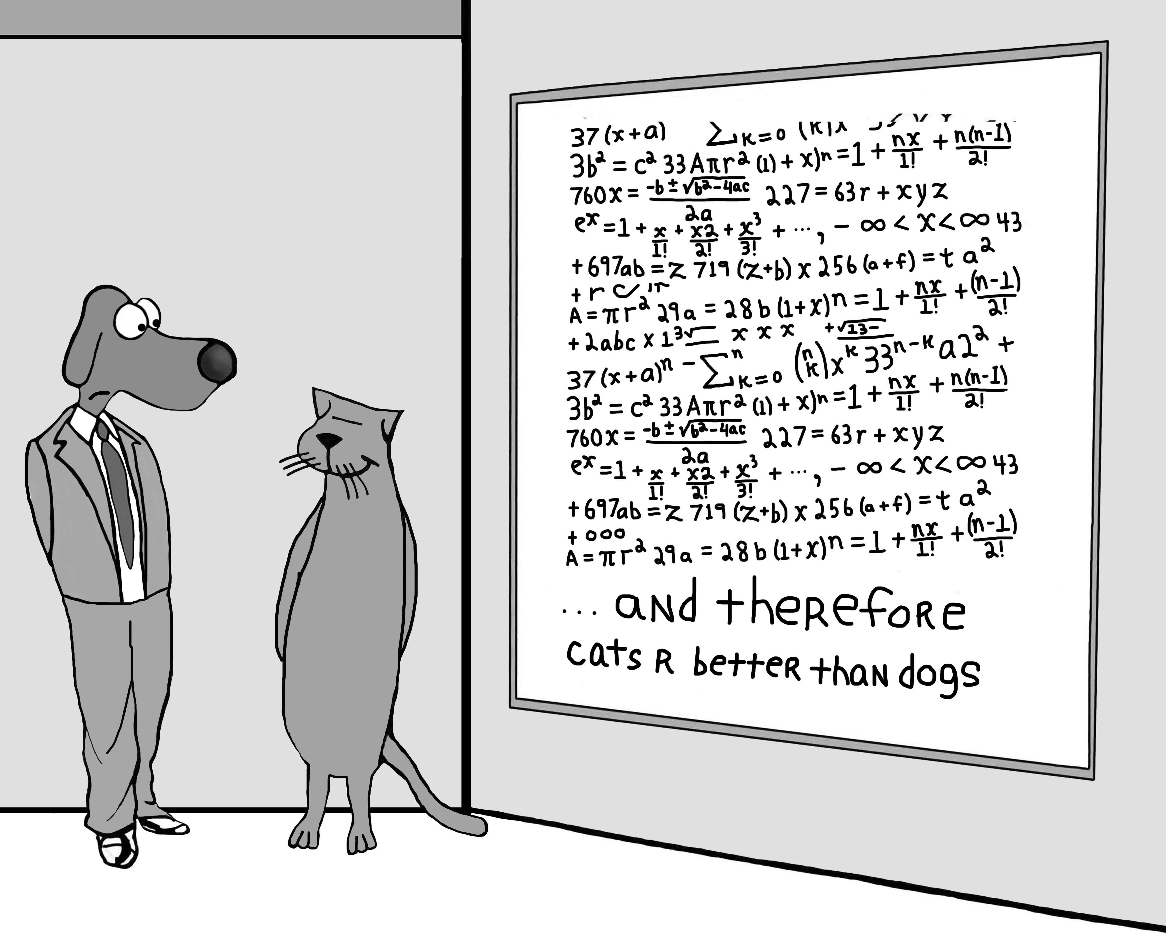 Animal, education and business cartoon of a dog, cat and whiteboard filled with complex equations, 'and therefore cats r better than dogs'.