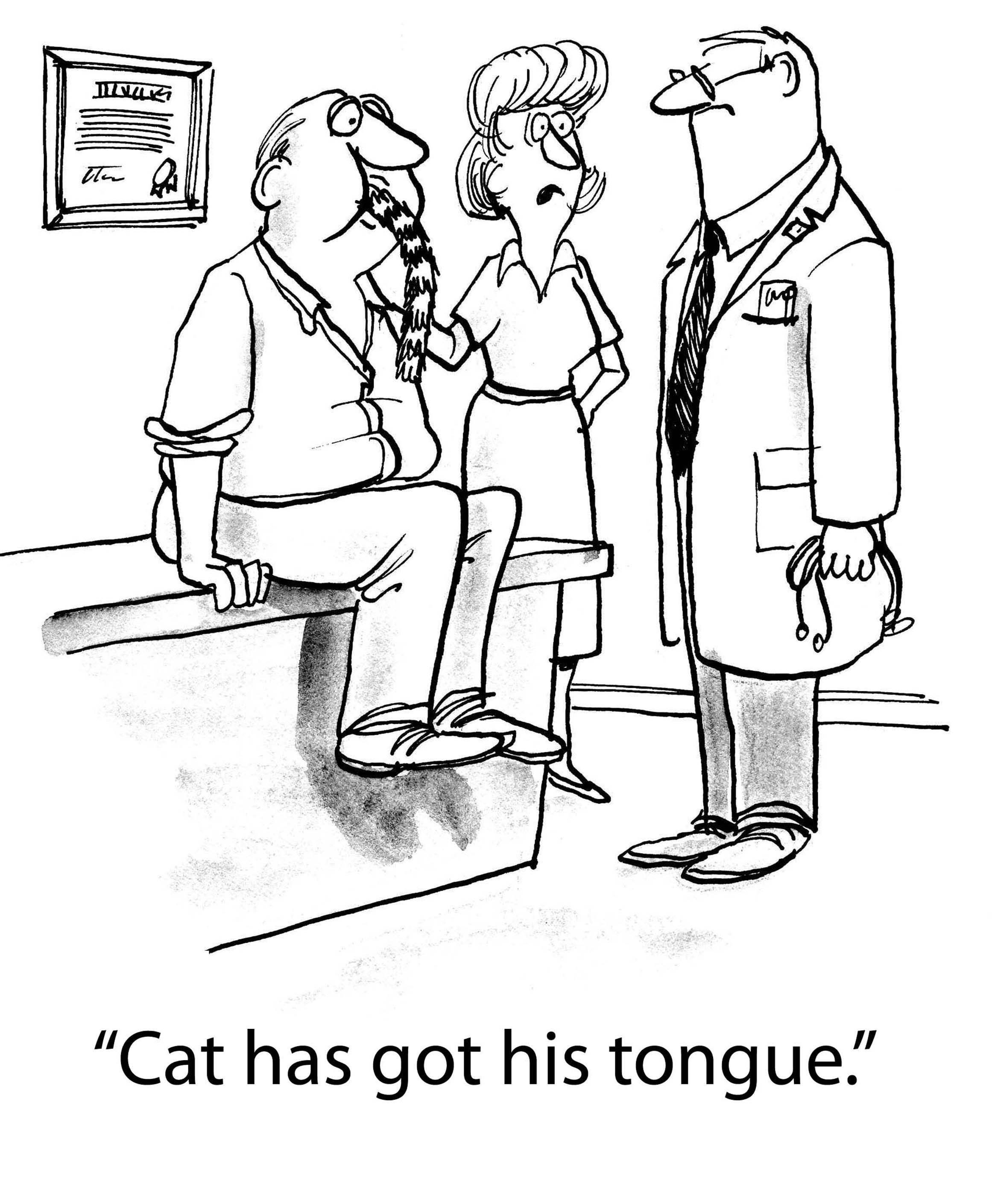 """Man is at doctor's office and wife says, """"Cat has got his tongue""""."""