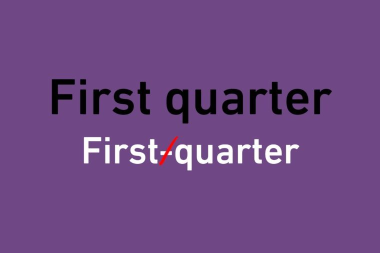 "correction illustration text with crossed out hyphen in ""first quarter"""