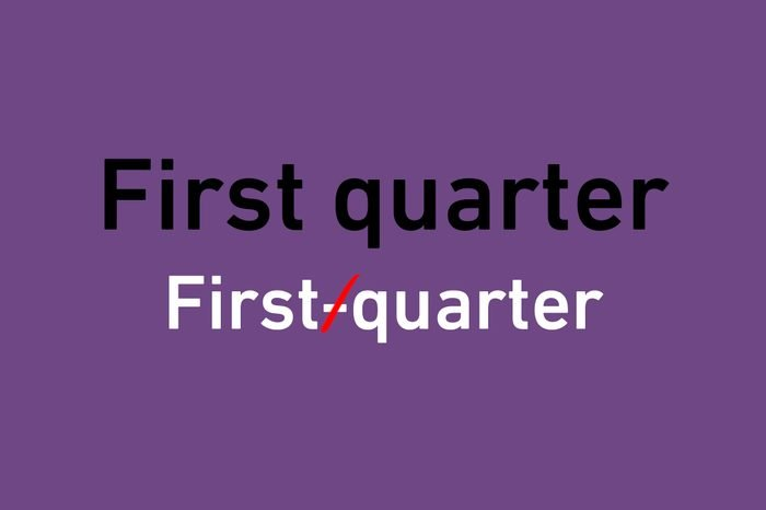 """correction illustration text with crossed out hyphen in """"first quarter"""""""
