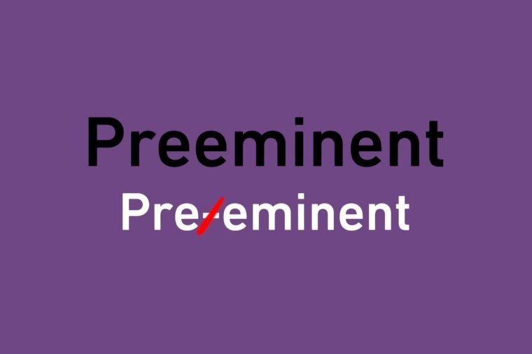 "text illustrating crossed out hyphen in ""preeminent"""