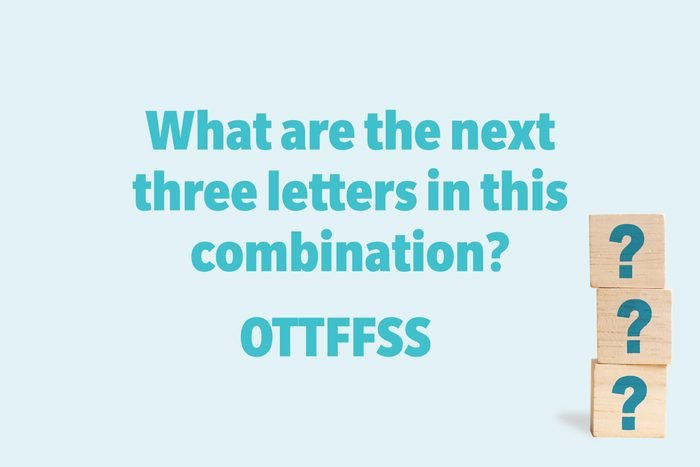 What are the next three letters in this combination? OTTFFSS