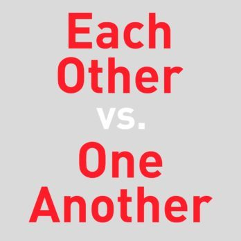 """Here's the Correct Way to Use """"Each Other"""" and """"One Another"""""""