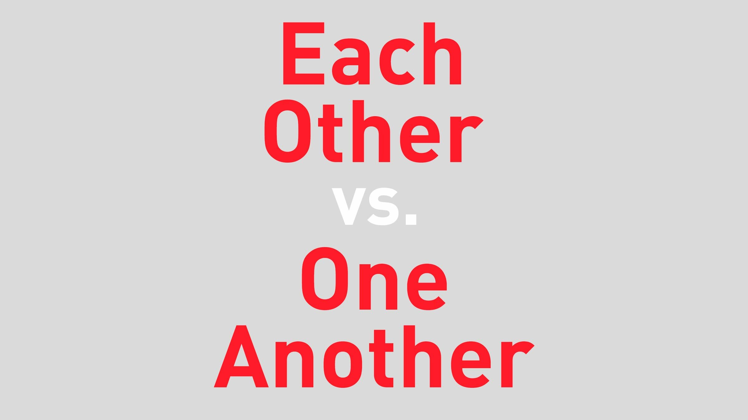 "text reads ""each other vs one another"""