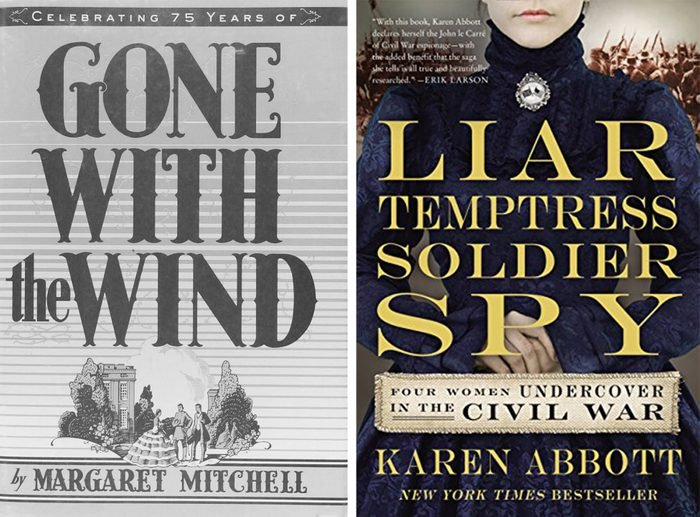 gone with the wind and Liar, Temptress, Soldier, Spy: Four Women Undercover in the Civil War books