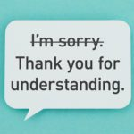 25 Things Even Polite People Don't Apologize For