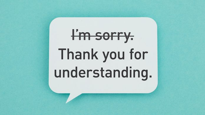 "speech bubble with text. crossed out: ""I'm sorry."" normal text: ""Thank you for understanding."""