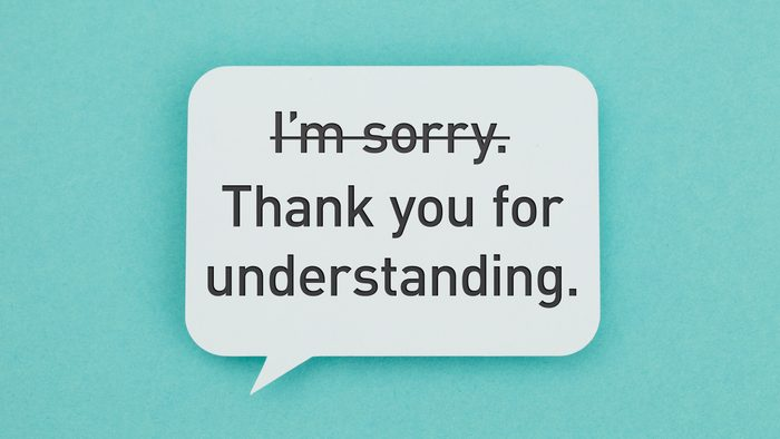 """speech bubble with text. crossed out: """"I'm sorry."""" normal text: """"Thank you for understanding."""""""
