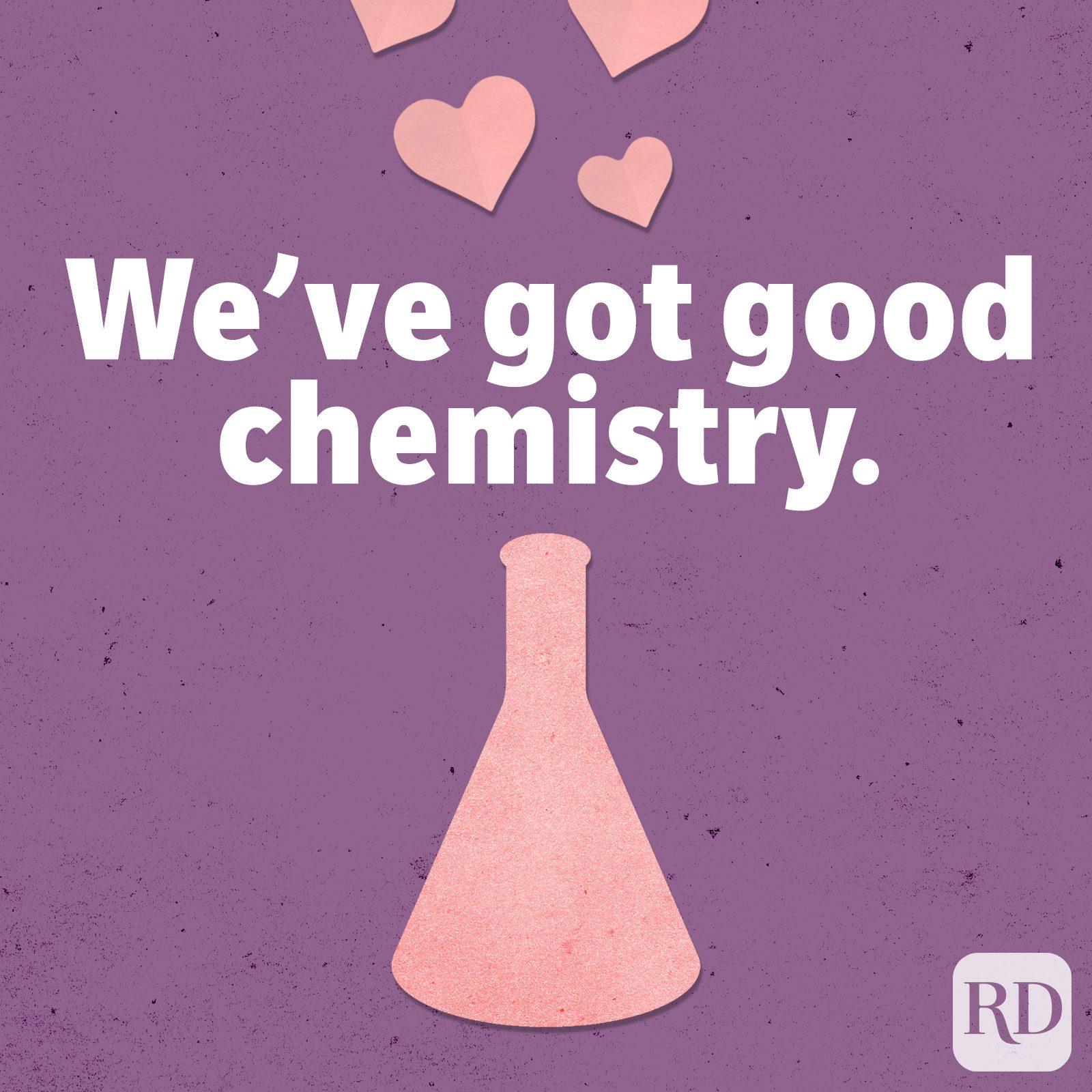 We've got good chemistry.