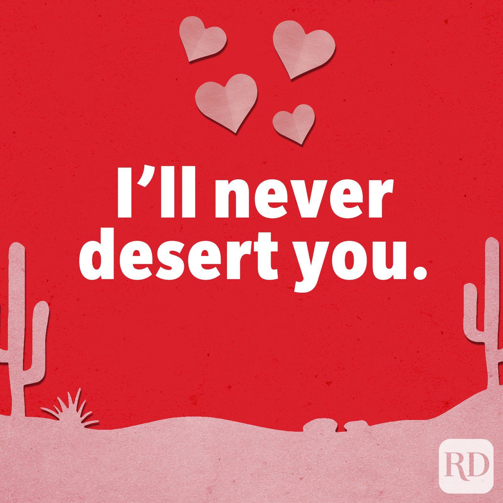 I'll never desert you.