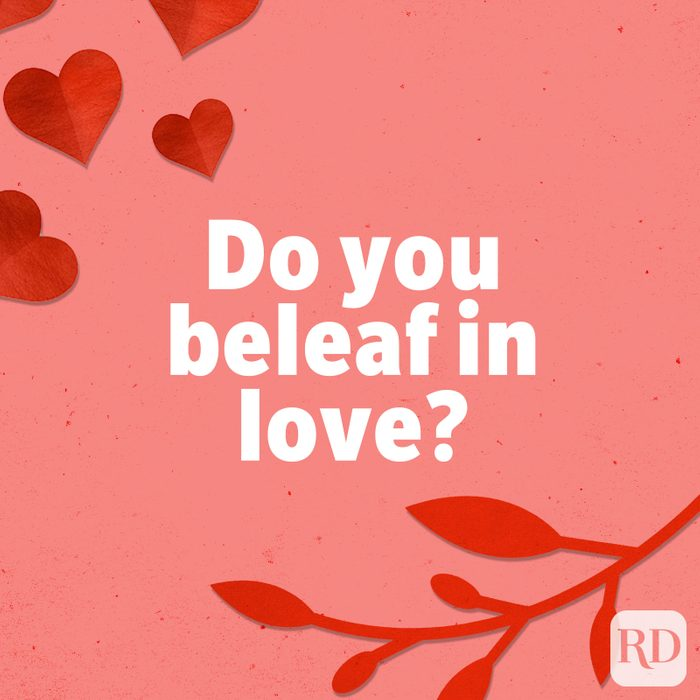 Do you beleaf in love?