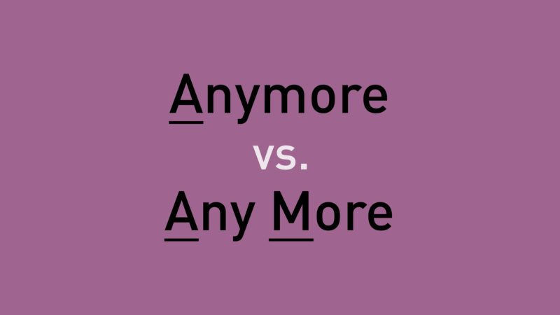 text: anymore vs any more