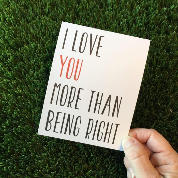 i love you more than being right card