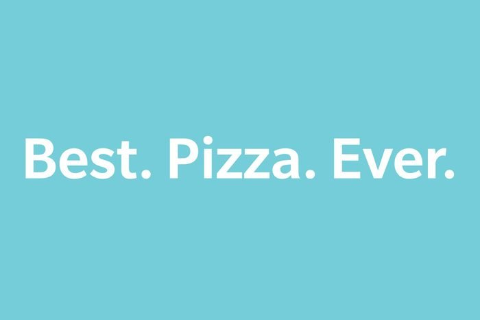 text best. pizza. ever. on blue background