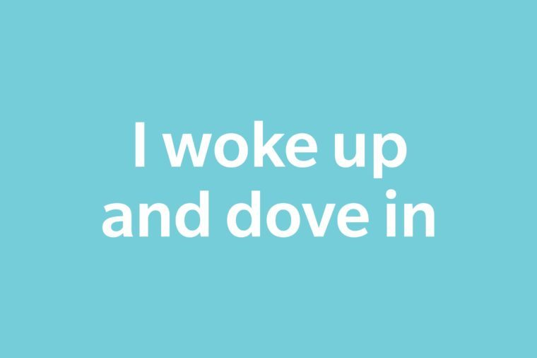 text I woke up and dove in on blue background