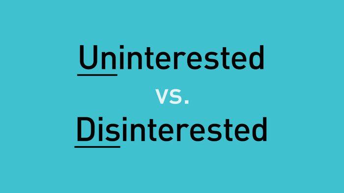 "text: ""uninterested vs disinterested"""
