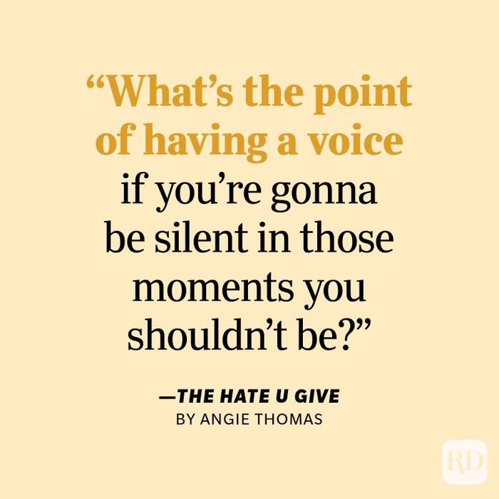 """The Hate U Give by Angie Thomas """"What's the point of having a voice if you're gonna be silent in those moments you shouldn't be?"""""""