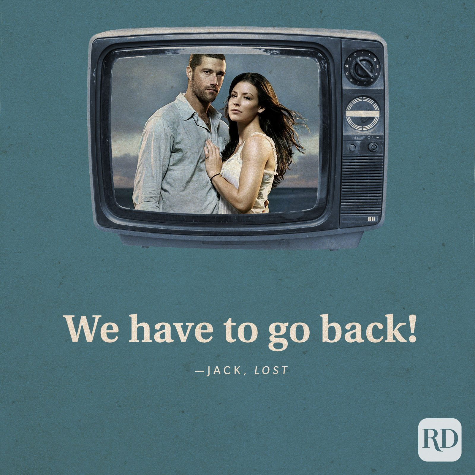 """""""We have to go back!"""" -Jack in Lost."""