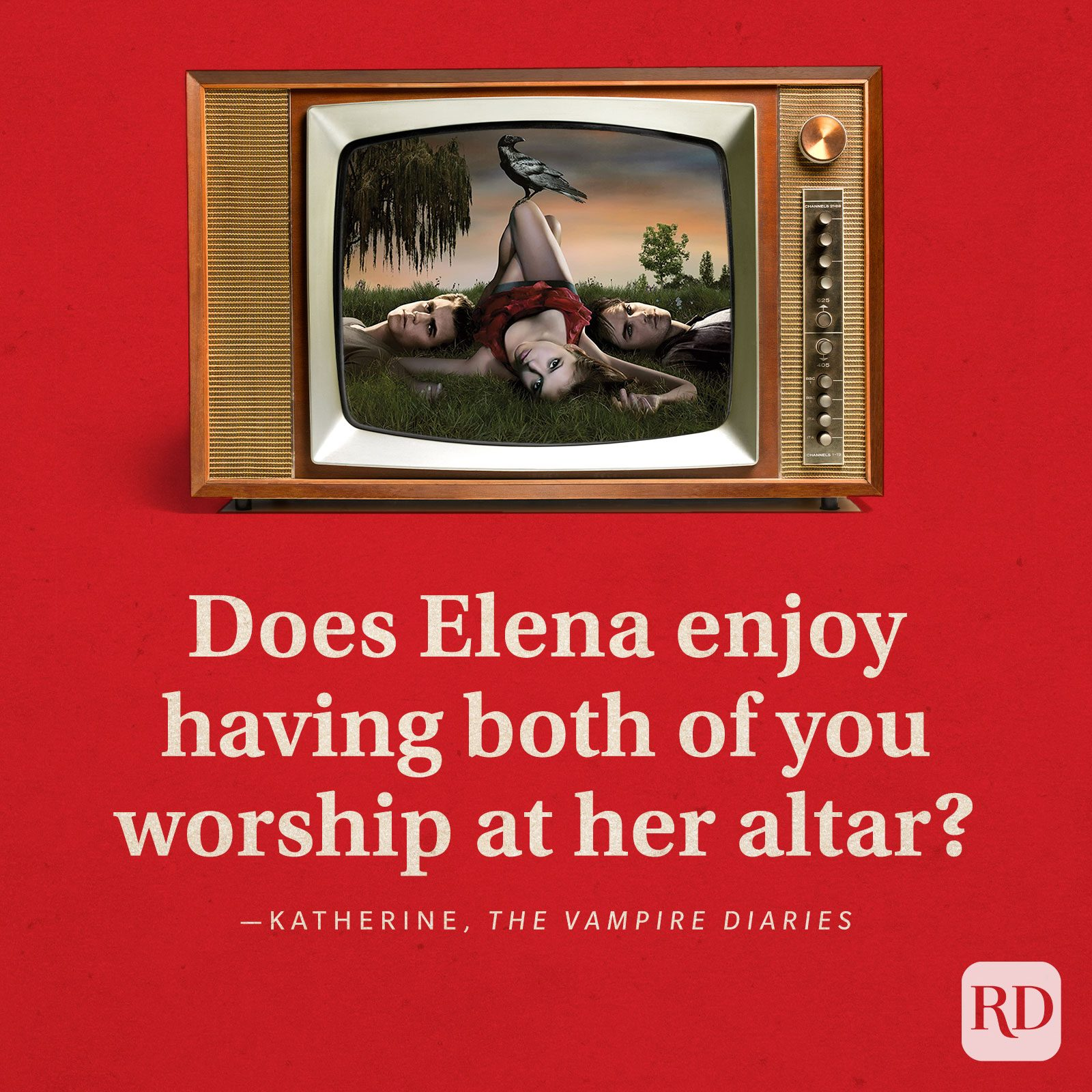 """""""Does Elena enjoy having both of you worship at her altar?"""" -Katherine in The Vampire Diaries."""