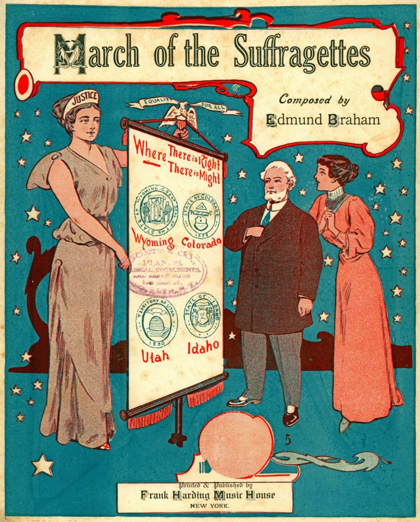 Sheet music cover for Edmund Braham's 'March of the Suffragettes,' with an illustration of a mature man and young woman, each looking at a female personification of justice who holds a scroll with seals of four states (Wyoming, Colorado, Utah, and Ohio) which had granted women the right to vote, published in New York, by Frank Harding Music House, for the American market, 1912.