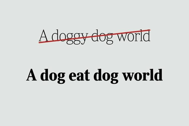 phrases you're using wrong a dog eat dog world