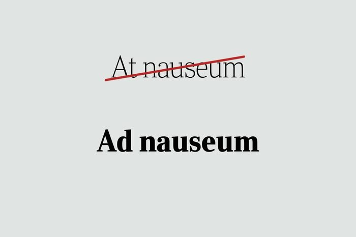 phrases you're using wrong ad nauseum