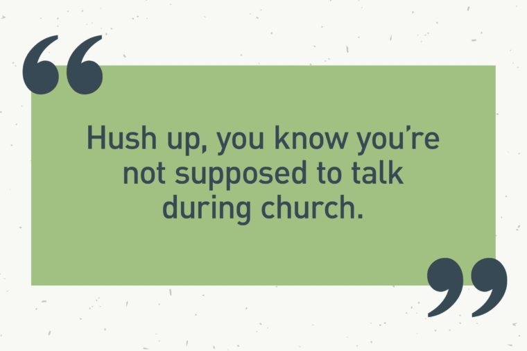 "green text box. ""hush up, you know you're not supposed to talk during church."""