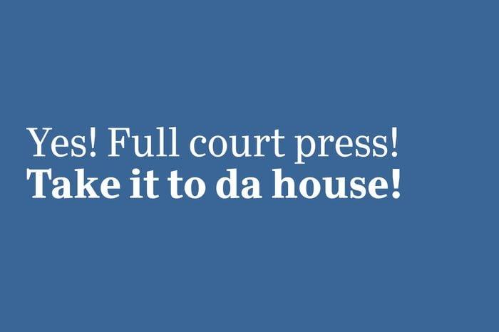 slang 2020 take it to da house!