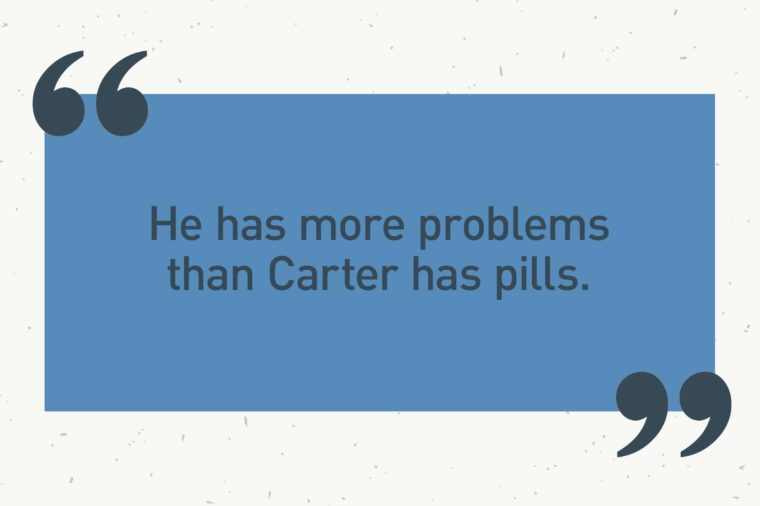 "blue text box. ""he has more problems than carter has pills."""
