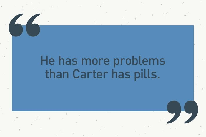 """blue text box. """"he has more problems than carter has pills."""""""