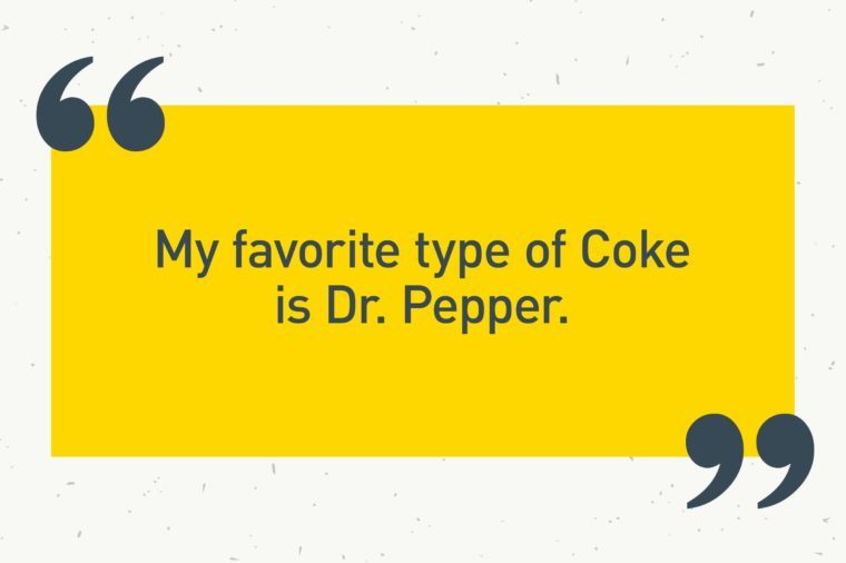 "yellow text box. ""my favorite type of coke is dr pepper."""