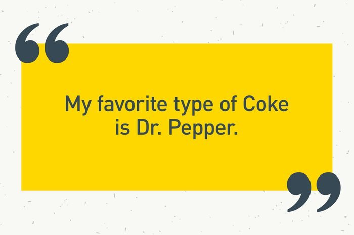 """yellow text box. """"my favorite type of coke is dr pepper."""""""