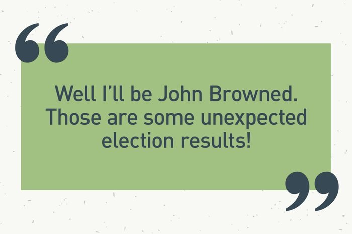 """green text box. """"well i'll be john browned. those are some unexpected election results!"""""""