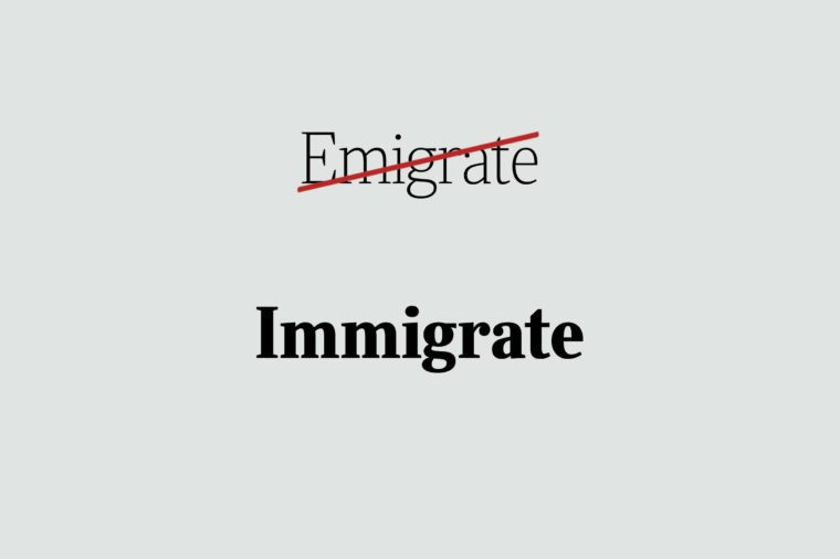 phrases you're using wrong immigrate
