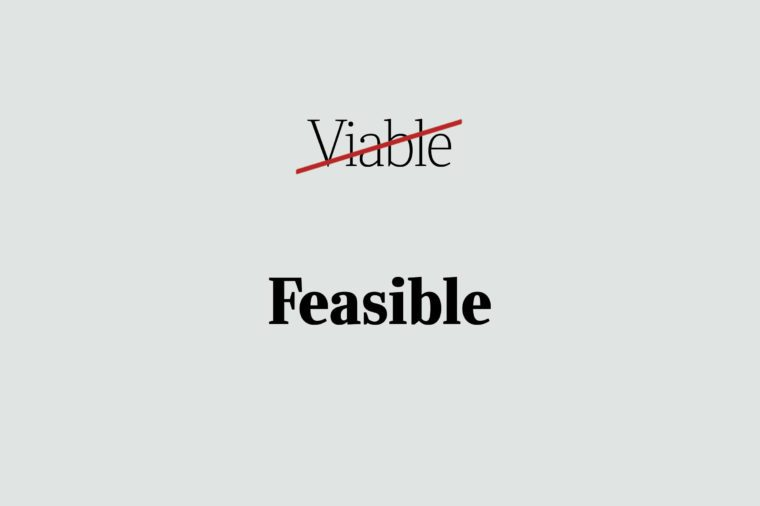 phrases you're using wrong feasible