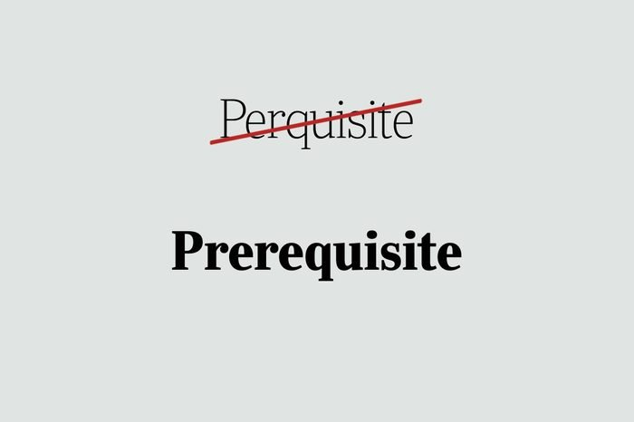 phrases you're using wrong prerequisite