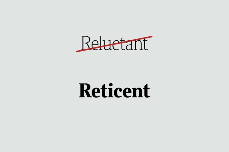 phrases you're using wrong reticent