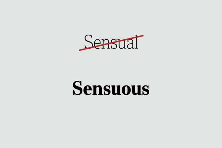 phrases you're using wrong sensuous