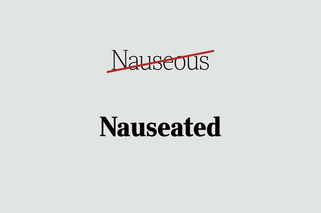 phrases you're using wrong nauseated
