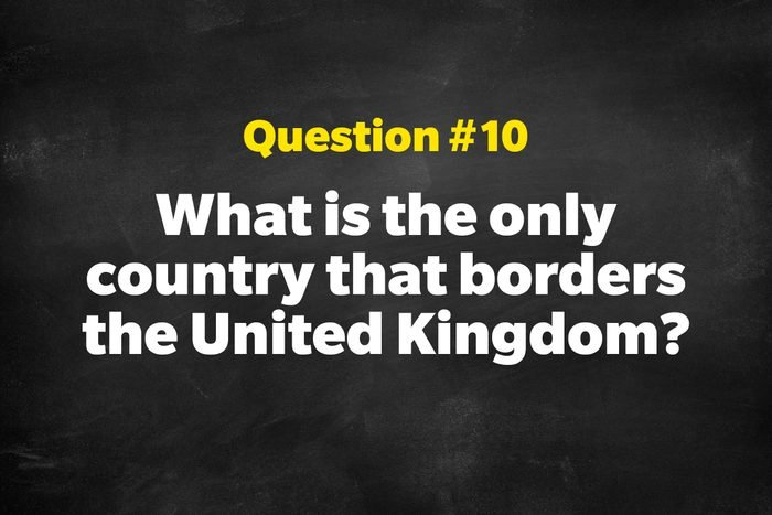 Question #10: What is the only country that borders the United Kingdom?