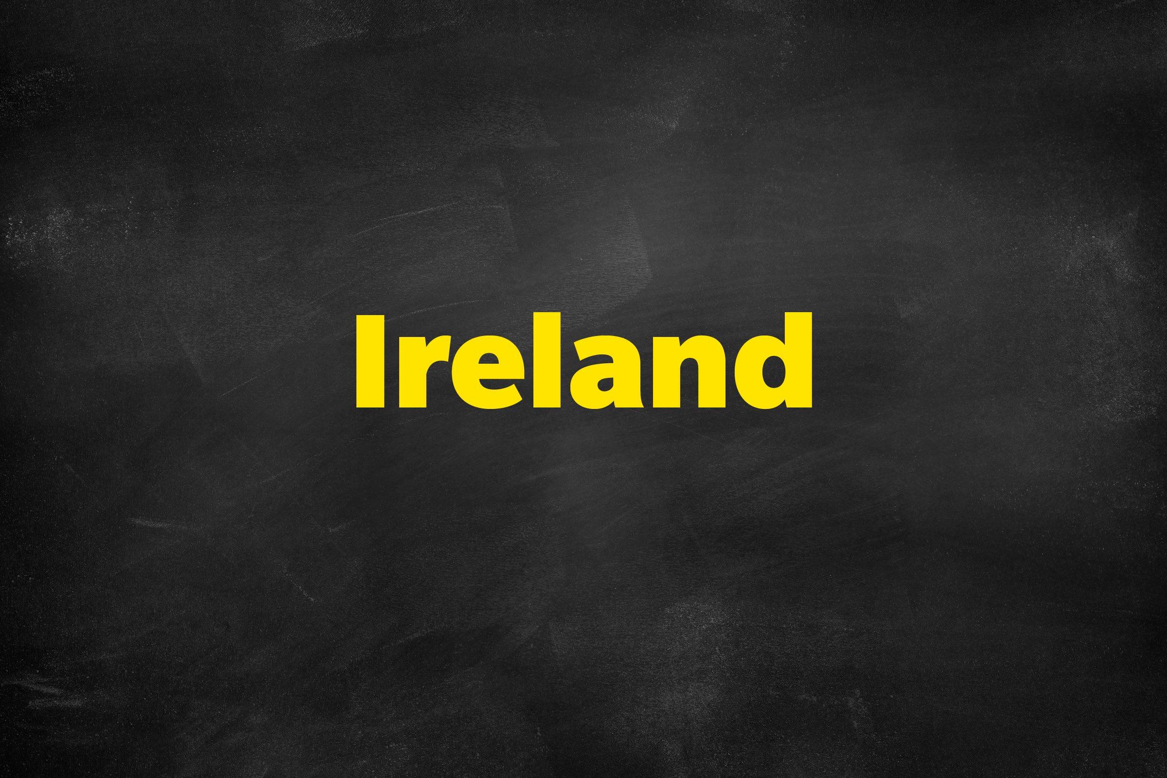 Answer: Ireland