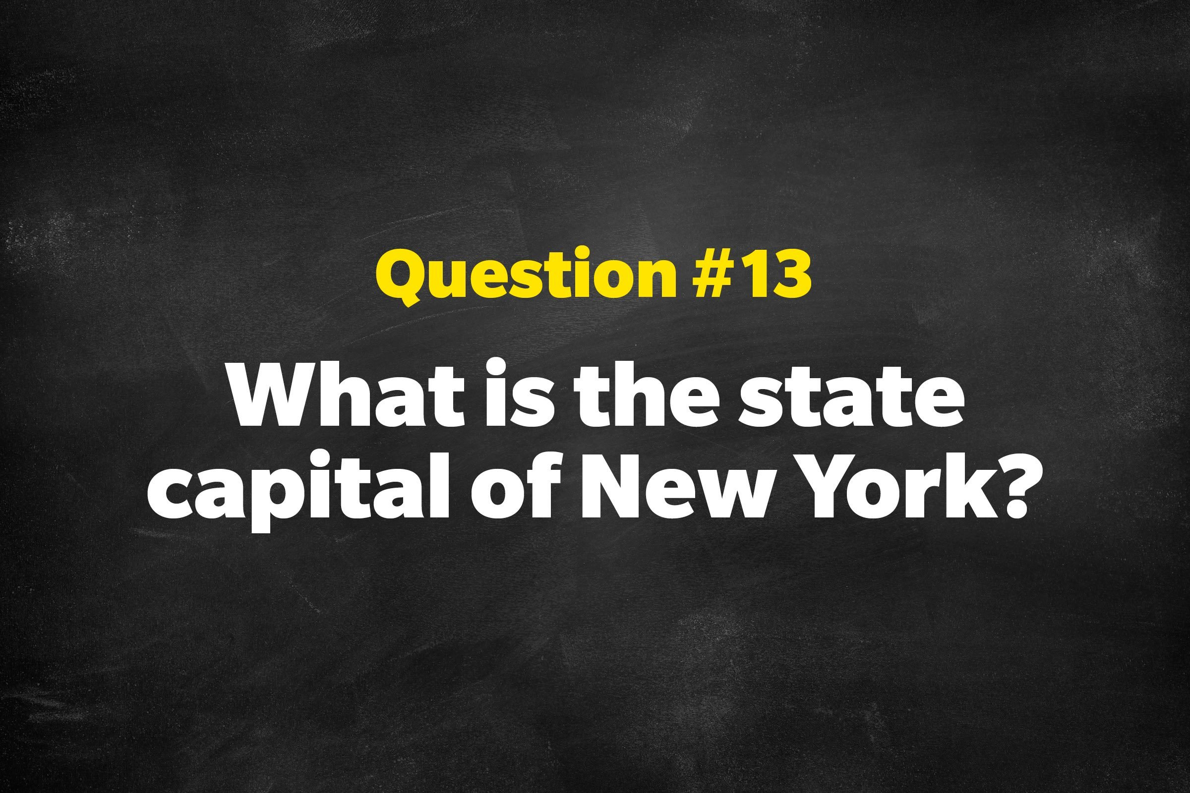 Question #13: What is the state capital of New York?