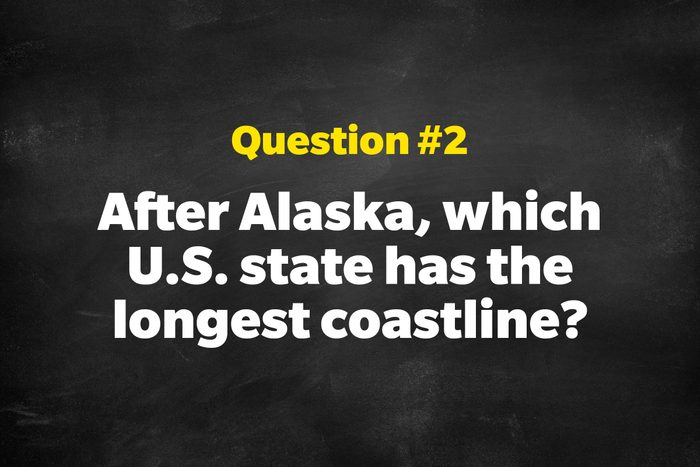 Question #2: After Alaska, which U.S. state has the longest coastline?
