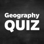 Quiz: 17 Geography Trivia Questions (with Answers)