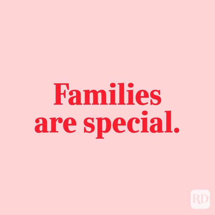 Families are special.